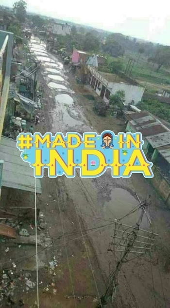 These roads showcase the MadeInIndia tag. Sorry figure of the Indian roads make you think- Road mein potholes ya potholes mein road? #madeinindia