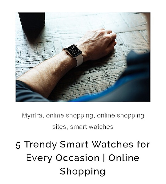 5 Trendy Smart Watches for Every Occasion   Online Shopping up on Blog. Read here: http://exploreourway.com/5-trendy-smart-watches/ @myntra #myntra #onlineshopping #smartwatch #smartwatches #eow #onlineshop #watches . . . These days when I have my smartphone (i.e. an iPhone) in my hand almost all the time, wearing a separate watch just to know what the time is not really my thing, but Smart Watches have changed the way few people think including myself. They are not just time telling machines, but a whole lot more. . .  They carry our little world inside the tiny wrist band and a screen just as any smartphone. Do you agree with me on this? (then please write YES! in the comments, so I know it's not just me thinking like that 😛 ) . .  You have to agree with me that there are only a few Smart Watches that are worth your money. Also, finding the one that's just for you right here is not so easy these days when Online Shopping offers so many options, wide range to choose from on such affordable and discounted prices. . .  I love shopping online whether it's for myself; my siblings; my parents or my friends. I shop 90% of my stuff online because of the convenience that it provides me while I don't get enough time to go out and shop in a mall or other stores out there in market.