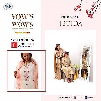 "Presenting head turning collection by ""IBTIDA"" at studio44  @VOW's & WOW's   Date: 29th & 30th November  Venue: The Lalit,Chandigarh   #amilliondollaraffair #exhibitions #chandigarh #punjab #haryana #wedding #weddingexhibition #weddingshow #designers #bollywood #bollywoodstyles #fashionshow #jewellery #dresses #ethnicwear #westernwear #footwear #punjabijutti #groomwardrobe #bride #groom #bridalwear #bridemaids #groomsmen #childrenwear #fashion #ootd #picoftheday #instafam #insta #fb #style #sponsors #vow's&wow's #vowsandwows @amilliondollaraffair"