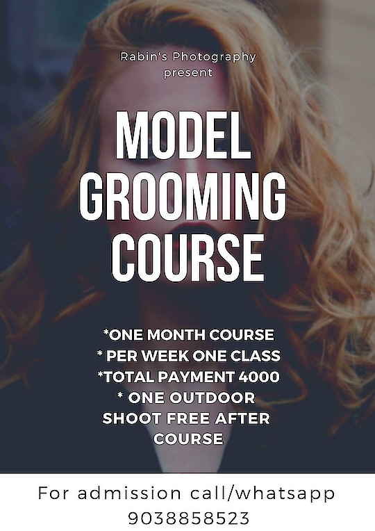 Rabin's Photography present  Model Grooming Course  *ONE MONTH COURSE  * PER WEEK ONE CLASS  *TOTAL PAYMENT 4000  * ONE OUTDOOR SHOOT FREE AFTER COURSE  For admission call/WhatsApp 9038858523