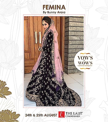 Femina personifies the alluring 'Adda' of a woman with its graceful falls & embroideries. Shop for this gorgeous collection at VOW'S & WOW'S. 24TH - 25th August. The Lalit, Chandigarh. #5DaysToGo  #exhibition #Chandigarhevent #weddingevent #Weddingplanner #femina #bridal #designer #designerclothes #Bridalshopping #Bridalfashion #embroidery #designers #dupatta #colors #trendysuits #bridalsuits #groomwear #Amda #bride @nehaamitsinglaofficial @amilliondollaraffairevents @thelalitchandigarh