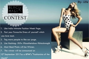 """Hey people!!! Dress to impress yourself IIFW presents you the Black Magik contest.  Post your picture wearing your favorite outfit that makes you fall in love with yourself, on our page and stand a chance to be known as """"Fashionista of the month"""".  So what are you waiting for ?  Grab the dress and click !!!! #blackmagik #innerconfidenceday #iifw #boothetaboo"""