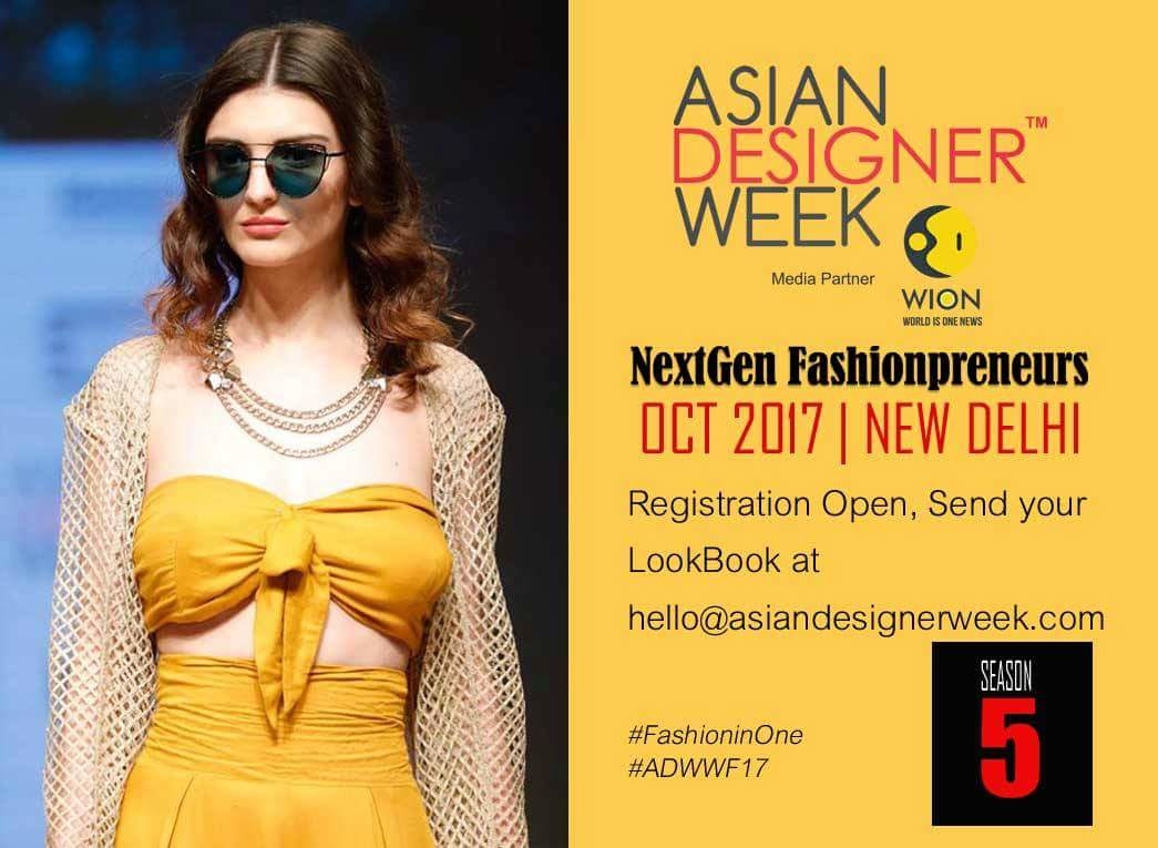 Registrations Open for ADWFW'17| NextGen Fashionpreneur | Season 5 | Oct 2017. Designers kindly send us your Look Book at hello@asiandesignerweek.com. We will review and get back to you. #StartUpIndia #NewLabel #OneYear #NextGen