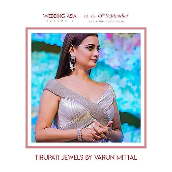 #WeddingAsia #TheDelhiBride #Season2  SAVE THE DATE: 14-16th September 2018  Tirupati Jewels by Varun Mittal brings in scintillating jewellery obsessions for the bride and the bridesmaid. Witness the exclusivity of jewels at #WeddingAsiaDelhi.  Dates:14-16th September 2018 Venue: The Ashok  #Jewels #WeddingJewels #BridalJewellery