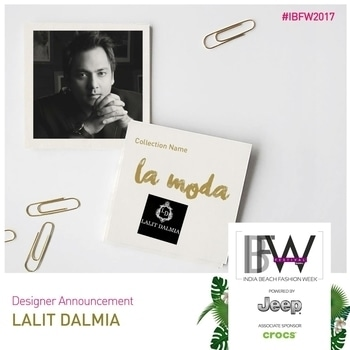 Lalit Dalmia builds his fairytale creations using artistic designs and precious resources, whilst maintaining a form of sophistication and class.  His work dazzles with intricate detailing and beauty. His speciality?  The ultimate dress that highlights a woman's silhouette.  Watch out for the well known and glamorous Lalit Dalmia at Season 4 of India Beach Fashion Week.  #IBFW2017 #FashionFestival #DesignerDiaries #SummerSurprise #SummerSpring #Runway #FashionDesigner #Goa #Luxury #LalitDalmia #FashionWeek