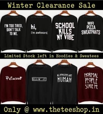 Big SALE on Hoodies and Sweatshirts and also on Couple Hoodies/Sweatshirts !!  Limited Stock left!! Shop now on www.theteeshop.in #ExclusiveCollection #TheTeeShop #slogantees #sweatshirt #StreetStyle