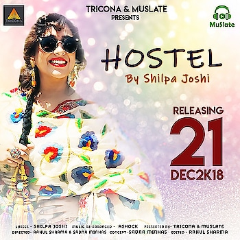 "Once again bringing back the memories from ""Hostel"" हॉस्टल  Happy to announce my Next single #Hostel releasing on 21.12.2018 #muslate     Tricona & Muslate presents  ""Hostel-Female version""   Featuring Shilpa Joshi,  Himanshu Parihar  Singer- Shilpa Joshi  Lyrics - Shilpa joshi  Music Re-Arranged - @singhashock  Edited & Graphics- Rahul Sharma  Cast- Dilpreet Billa,  Rajinder Kaur,  Dalbir Rana,  Randeep Kaur  DOP- Rahul Sharma,  Asst.  Dop- Keval Singh & Narayan Drone dept. - Swatantar jangwal,  Story & screenplay- Sadna Minhas,  Rahul Sharma   #spread #share #support #roposo #soroposo #roposolove #roposonews #shilpajoshi #shilpajoshiofficial #shilpajoshistyle #shilpajoshisinger"