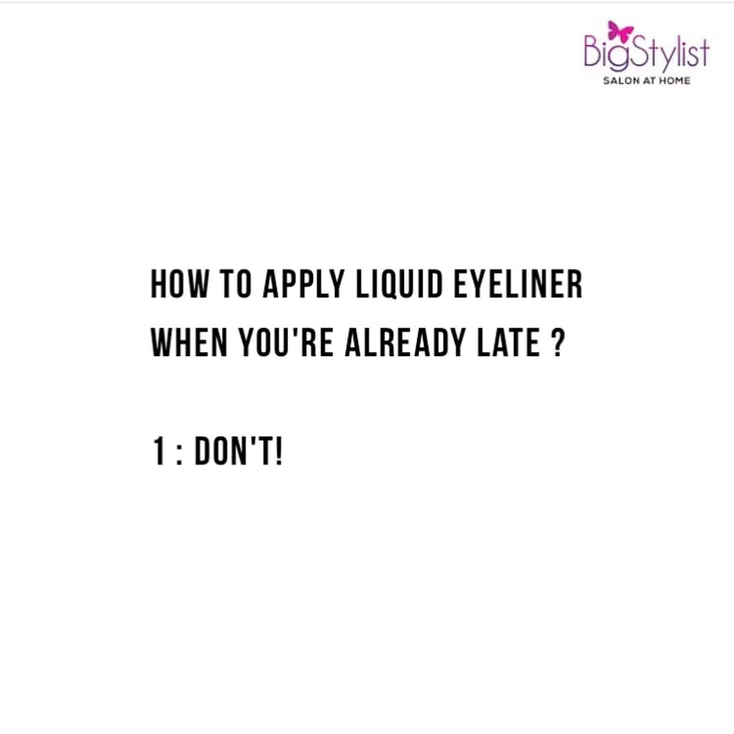 Monday morning tip!  #eyeliner #late #monday #morning #beauty #beautymemes #memes #beautyquotes #beautytip #beautyhumor #humor #women #stayhomebeautiful #BigStylist