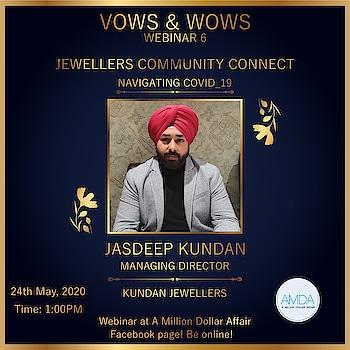 VOWS & WOWS  Webinar 5  JEWELLERS COMMUNITY CONNECT  Navigating covid_19  We welcome our prestigious speaker on panel  Mr. Jasdeep Singh  @kundanjewellersludhiana  On 24th May2020  @1:00 pm Be online with us on Facebook Team @amilliondollaraffairevent  #jewelry #jewellery #jewellers #gold #diamond #solitare #jewels #real #luxury #luxurylifestyle #fashion #traditional #wedding #weddings #bride #groom #wedmegood #weddingdress #weddingrings #weddingnecklace #weddingjewellery #nehaamitsingla #amilliondollaraffair #kundanjewellery