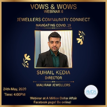 VOWS & WOWS  Webinar 5  JEWELLERS COMMUNITY CONNECT  Navigating covid_19  We welcome our prestigious speaker on panel  Mr. Suhail kedia Maliram jewellers  On 24th May2020  @4:00 pm  Be online with us on Facebook Team @amilliondollaraffairevent  #jewelry #jewellery #jewellers #gold #diamond #solitare #jewels #real #luxury #luxurylifestyle #fashion #traditional #wedding #weddings #bride #groom #wedmegood #weddingdress #weddingrings #weddingnecklace #weddingjewellery #nehaamitsingla #amilliondollaraffair #kundanjewellery