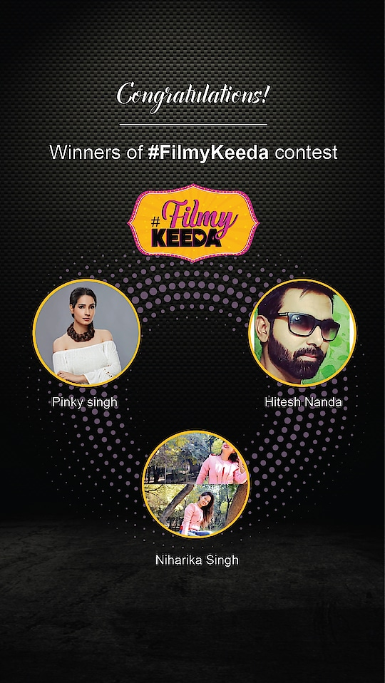 *DRUMROLLS*  Announcing the winners of #FilmyKeeda contest. And the winners are @roll_rolling_action , @hiteshnanda , @niharikasingh53!  Share your details with us in the chat box!
