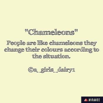 #people #chameleons #situations #life #you #urself #selfish  Trust yourself ****!!!  Yes people are chameleons. #DiArY #AgIrLsDiArY#LaKsHmIpRaSaNnApAtHa