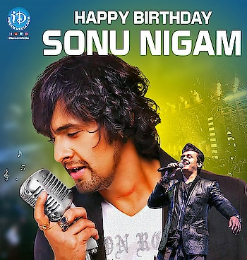 #HappyBirthdaySonuNigam #SonuNigam
