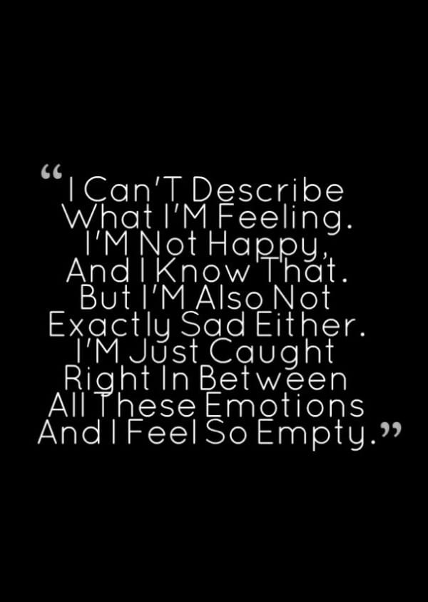 #feeling #world #myfeelings #sadness #happieness #cantdefine #well #said #assimple #describes