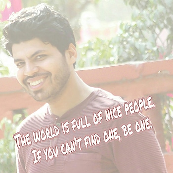 Quote of the day!  The world is full of nice people. If you can't find one, be one.  Join me on #Instagram #snapchat  #twitter  #roposo  @AamirMudassir #facebook  @AamirVlogger #youtuber  (The Liberal Indian)  #AamirMudassir #youtuber  #delhiyoutuber  #viner  #prankster  #TheLiberalIndian #TLI #AamirVlogger #AamirTLI #AamirTheLiberalIndian #FitAamirKhanVlogs #indianyoutuber  #youtubeindia  #ytcreatorsindia  #entertainer   #quote_of_the_day #Quote #quotes  #morning   #delhigram  #portrait  #relaxation  #stubble