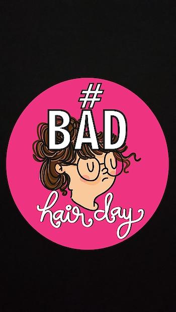 #badhairday