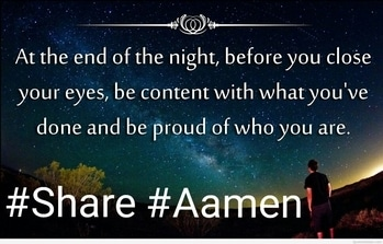 #at #end  #of #the #night  #before  #you #close  #your #eyes  #be #content  #with #what  #you #have  #done  #and #be #proud  #of #who  #you  #area  #share  #aameen  #goodnight  #good_night  #goodnightpost  #believe  #believeinyourself  #lovequotes