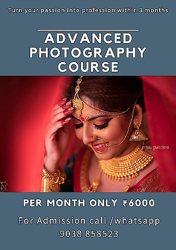 Turn your passion into a profession within 3 months ADVANCED PHOTOGRAPHY COURSE PER MONTH ONLY ₹6000 For Admission call /whatsapp 9038 858523