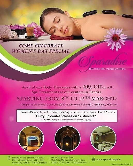 #WomensDay #ContestAlert #BeautyBest Take part in the contest by SPARADISE SPA and win a FREE body massage special offers for WOMEN from 8th -12th March 2017.   Well appointed Spa suites with a curated menu of Spa treatments and products sourced from Thailand and India, Women's Day gets special at the Bandra and Khar Sparadise centres because every WOMAN has the right to look and feel beautiful, inside, out.   Check the contest and give it a good shot, ladies. #womensday2017 #offers #spas #contestalert #contest #wellness #Khar #Bandra #SparadiseSpa