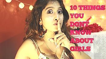 10 things you don't know about girls #sonaliawasthii #indianbloggersroposo#youtubecreators #youtubevideo #youtubecreatorindia