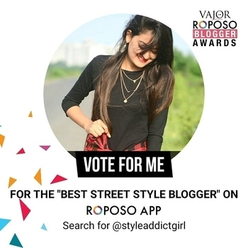 """Hey everyone, Please vote for me for the """"Street Style Blogger"""" Show some love everyone 😘 #styleaddictgirl  #soroposo #roposodaily #ropo-love #roposoaddict #roposodaily #fashionblog"""