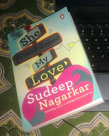 this book <3 <3  she friend zoned my love!!  #fashionblogger #lifestyleblogger #organic #organicblogger #chennaiblogger #instafashion #indianblogger #roposodiaries #roposoblogger #roposotalks #beautyblogger #beauty #skincare #thegoldiegirl #trichy #skincare #makeup #books #sudeepnagarkar  #shefriendzonedmylove #reading #romance