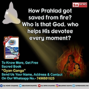 How Prahlad got saved from fire? Who is that God, who helps His devotee every moment? If you don't know the answer, Watch Satsang by@spiritualleadersaintrampalji on Sadhna tv 07:30 pm Mh1 Shraddha tv 02:00 pm #TuesdayThoughts #Holi2019