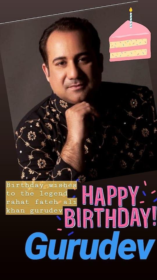 happy birthday ustad rahat ji😍😘