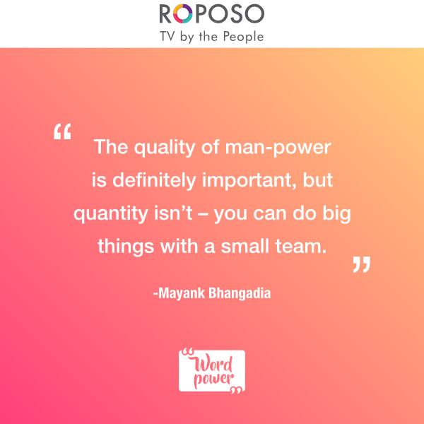 Wise words by our Co-founder, Mayank Bhangadia. We're all ready to #Hustle for the week!  Find your #MondayMotivation on our channel #WordPower. #TVByThePeople #Roposo