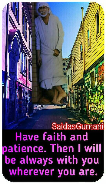 🌷OM ❤ SAI ❤ RAM 🌷     SHIRDI SAIBABA SAYINGS 💜💙💜💙💜💙💜💙💜💙💜  Following are the collection ❤❤❤❤❤❤❤❤❤❤❤  of Shirdi Sai Baba sayings. It ❤❤❤❤❤❤❤❤❤❤❤  is said that though Shri Sai ❤❤❤❤❤❤❤❤❤❤❤  Baba is not alive in flesh and ❤❤❤❤❤❤❤❤❤❤❤  blood, he still lives and ❤❤❤❤❤❤❤❤❤  blesses his devotees where ❤❤❤❤❤❤❤❤❤❤❤  ever they may be. Many ❤❤❤❤❤❤❤❤❤❤  devotees have experienced ❤❤❤❤❤❤❤❤❤❤❤  such blessings and are a ❤❤❤❤❤❤❤❤❤❤  testament to this fact. These ❤❤❤❤❤❤❤❤❤❤❤  sayings of Shirdi wale Baba ❤❤❤❤❤❤❤❤❤❤❤  enlightens the mankind and ❤❤❤❤❤❤❤❤❤❤❤  educate human beings about ❤❤❤❤❤❤❤❤❤❤❤  God. ❤❤❤     👉I get angry with none. Will a mother get angry with her children? Will the ocean send back the waters to the several rivers?  👉Surrender completely to God.  👉Trust in the Guru fully. That is the only sadhana.  👉What is our duty? To behave properly. That is enough.  👉Whatever you do, wherever you may be, always bear this in mind: I am always aware of everything you do.  👉Those who think that Baba is only in Shirdi have totally failed to know me.  👉I cannot do anything without God's permission.  👉The wise are cheerful and content with their lot in life.  👉If you are wealthy, be humble. Plants bend when they bear fruit.  👉Spend money in charity; be generous and munificent but not extravagant.  👉Get on with your worldly activities cheerfully, but do not forget God.  👉Do not kick against the pricks of life.  👉Whatever creature comes to you, human or otherwise, treat it with consideration.  👉Do not be obsessed by the importance of wealth.  👉See the divine in the human being.  👉Do not bark at people and don't be aggressive, but put up with others' complaints.  👉There is a wall of separation between oneself and others and between you and me. Destroy this wall!  👉Give food to the hungry, water to the thirsty, and clothes to the naked. Then God will be pleased.  👉Saburi (patience) ferries you across to the distant goal.  👉God is not so far away. He is not in the heavens above, nor in hell be