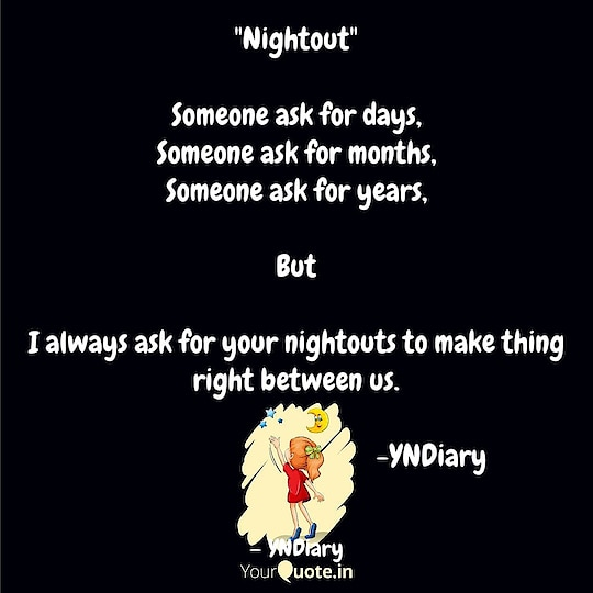 #nightout  In nightout we make things right because no one is there in darkness and we both solve our problem which rise between us  #yndiary  #nightmarebeforechristmas #priority1 #noonecares #darknesss #nightnight #nightout🍸 #yqbaba  #yqdidi  Follow my writings on https://www.yourquote.in/yogeshnathani #yourquote  • • 🌜 #goodnight #toptags #bed #goodnight #photooftheday #star #instagood #nightynight #beautiful #kisses #stars #love #instagoodnight #sleeptime #bedtime #nights #instago #hugs #goodday #moonlight #fullmoon #sleepy #mybde #nighttime #lightsout #dark #night #moon #gn #blanket