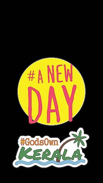 #anewday #godsownkerala