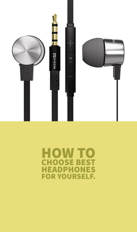 How to choose best headphones for yourself!  Editorial Link: