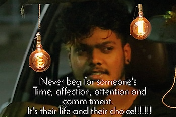 Never beg for someone's  time, affection, attention, & commitment. It's their life & their choice!!!  #MaheshMachidi😎