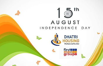 Happy Independence day ,wishing by Dhathri Housing Projects Pvt.Ltd