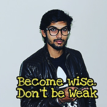 Become wise. Don't be Weak #instagrampost  #ropososhare #pictureperfect #roposo-style #roposo-fashiondiaries #instapicture